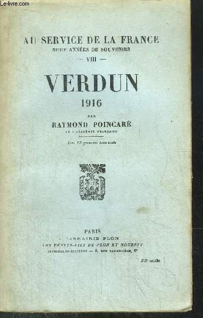 AU SERVICE DE LA FRANCE - TOME VIII - VERDUN 1916