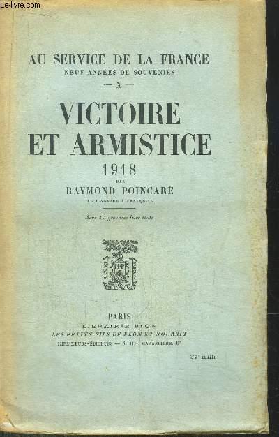 AU SERVICE DE LA FRANCE - TOME X - VICTOIREET ARMISTICE 1918