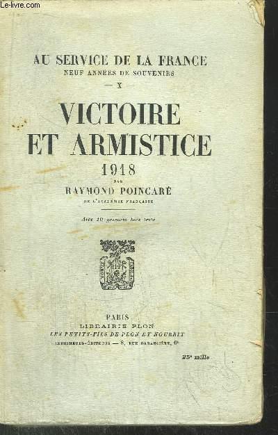 AU SERVICE DE LA FRANCE - TOME X - VICTOIRE ET ARMISTICE 1918