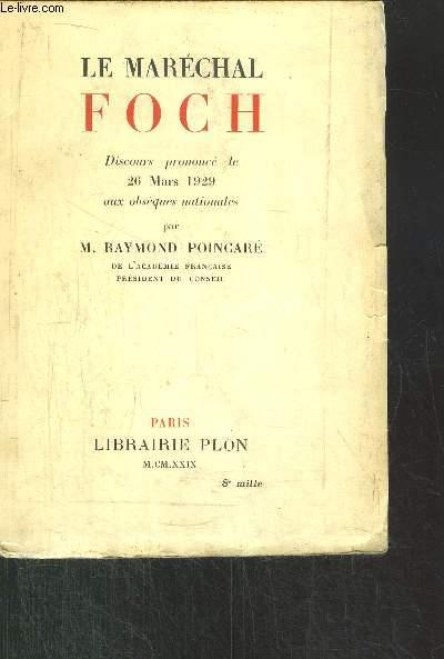 LE MARECHAL FOCH - DISCOURS PRONONCE LE 26 MARS 1929 AUX OBSEQUES NATIONALES