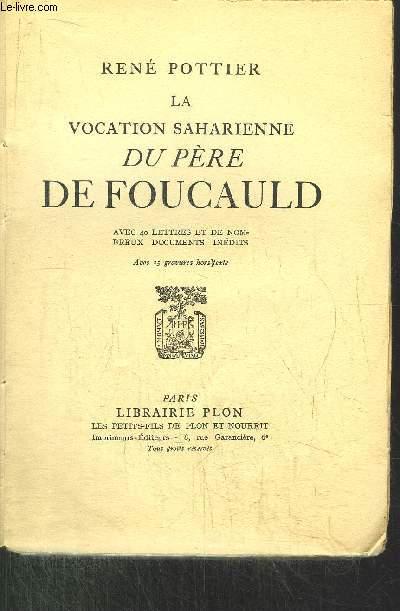 LA VOCATION SAHARIENNE DU PERE DE FOUCAULD