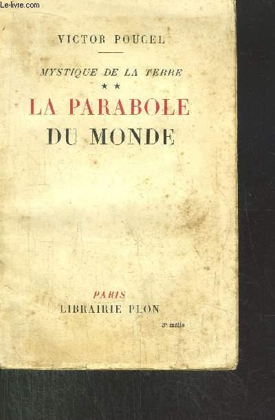 MYSTIQUE DE LA TERRE- TOME II - LA PARABOLE DU MONDE