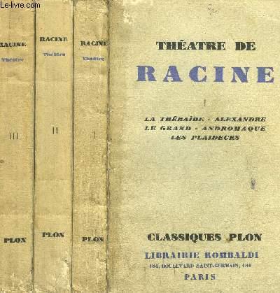 THEATRE DE RACINE - 3 VOLUMES - TOMES I+II+III / Sommaire : Le thébaide - Alexandre le grand - Andromaque - les plaideurs - Britannicus - Bérénice - Bajazet - Mithridate - Iphigénie - Phèdre - Esther - Athalie....