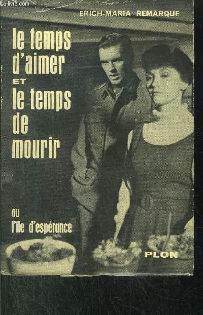 LE TEMPS D'AIMER ET LE TEMPS DE MOURIR