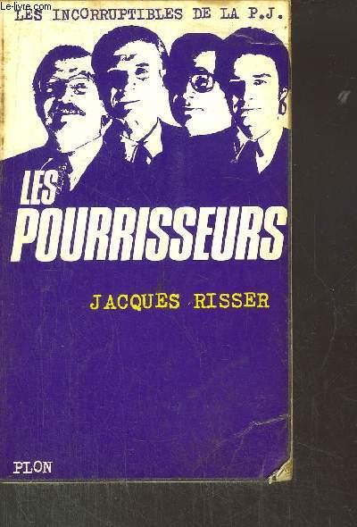 LES POURRISSEURS