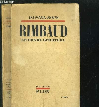 RIMBAUD - LE DRAME SPIRITUEL