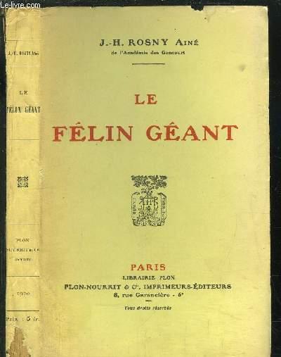 LE FELIN GEANT