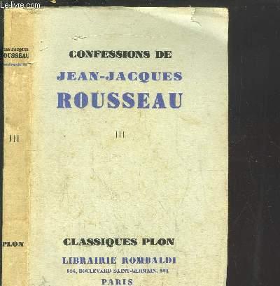 CONFESSIONS DE JEAN-JACQUES ROUSSEAU - TOME III