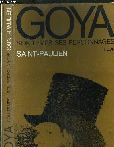 GOYA - SON TEMPS SES PERSONNAGES