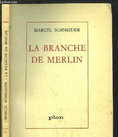 LA BRANCHE DE MERLIN