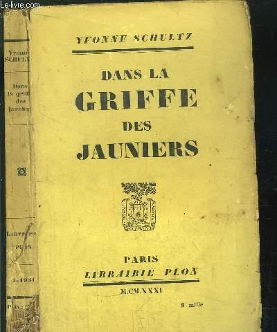 DANS LA GRIFFE DES JAUNIERS