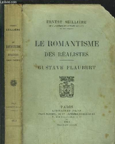 LE ROMANTISME DES REALISTES - GUSTAVE FLAUBERT