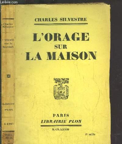 L'ORAGE SUR LA MAISON