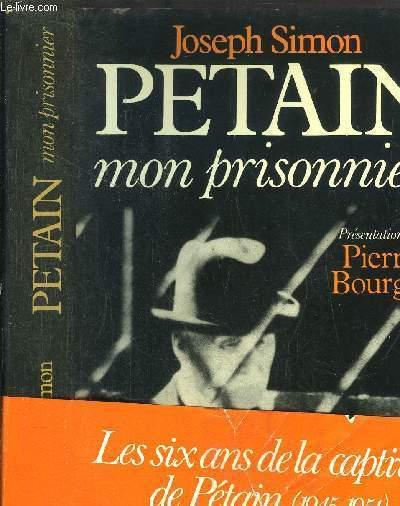 PETAIN - MON PRISONNIER