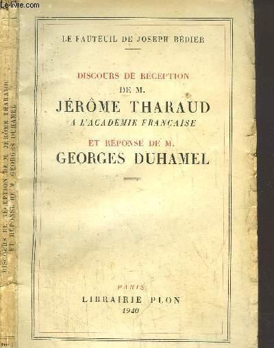 DISCOURS DE RECEPTION DE M. JEROME THARAUD ET REPONSE DE M. GEORGES DUHAMEL