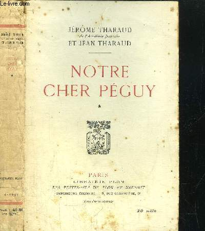 NOTRE CHER PEGUY - TOME I