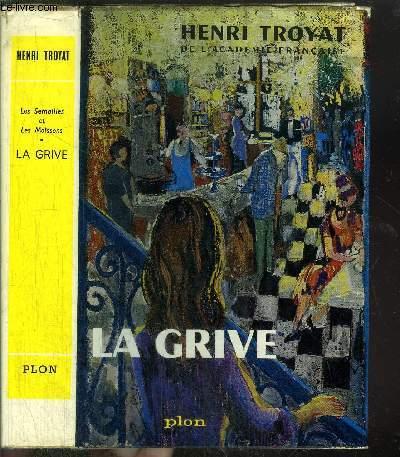 LES SEMAILLES ET LES MOISSONS - TOME III - LA GRIVE