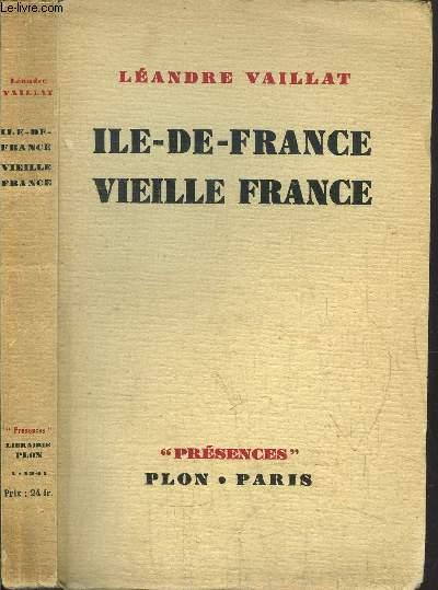 ILE-DE-FRANCE VIEILLE FRANCE