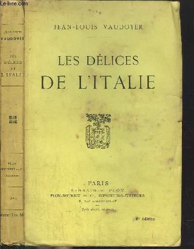 LES DELICES DE L'ITALIE - ESSAIS - IMPRESSIONS - SOUVENIRS