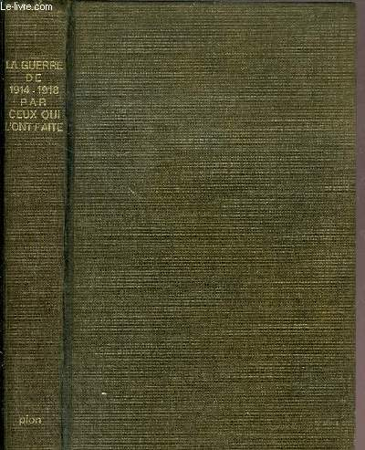 LA GUERRE DE 1914-1918 PAR CEUX QUI L'ONT FAITE