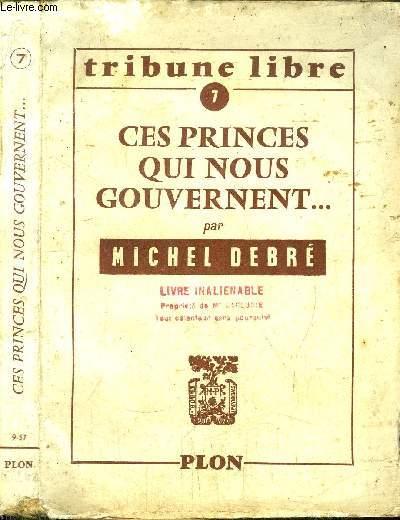 CES PRINCES QUI NOUS GOUVERNENT... - TRIBUNE LIBRE N°7