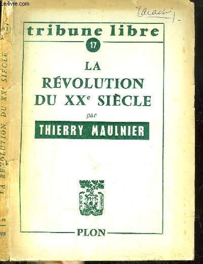 LA REVOLUTION DU XXème SIECLE - TRIBUNE LIBRE N°17