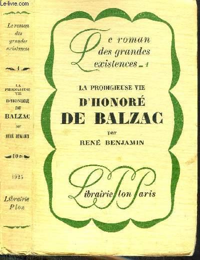 LA PRODIGIEUSE VIE D'HONORE DE BALZAC - COLLECTION LE ROMAN DES GRANDES EXISTENCES N°1