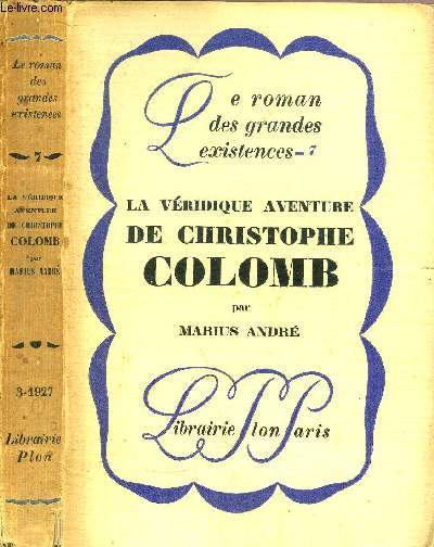 LA VERIDIQUE AVENTURE DE CHRISTOPHE COLOMB -COLLECTION LE ROMAN DES GRANDES EXISTENCES N°7