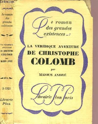 LA VERIDIQUE AVENTURE DE CHRISTOPHE COLOMB - COLLECTION LE ROMAN DES GRANDES EXISTENCES N°7