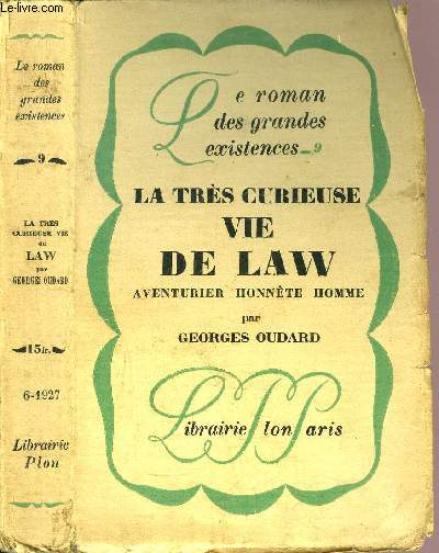 LA TRES CURIEUSE VIE DE LAW - AVENTURIER HONNETE HOMME- COLLECTION LE ROMAN DES GRANDES EXISTENCES N°9