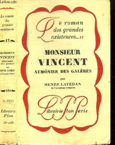 MONSIEUR VINCENT - AUMONIER DES GALERES - COLLECTION LE ROMAN DES GRANDES EXISTENCES N°17