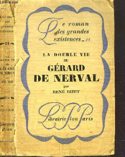 LA DOUBLE DE GERARD DE NERVAL - COLLECTION LE ROMAN DES GRANDES EXISTENCES N°21