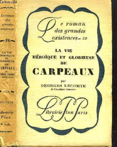 LA VIE HEROIQUE ET GLORIEUSE DE CARPEAUX - COLLECTION LE ROMAN DES GRANDES EXISTENCES N°22