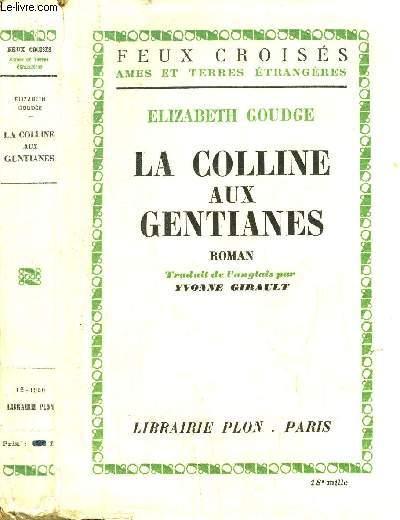 LA COLLINE AUX GENTIANES - COLLECTION FEUX CROISES