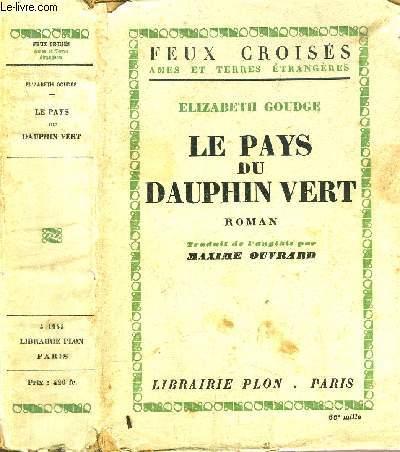 LE PAYS DU DAUPHIN VERT - COLLECTION FEUX CROISES