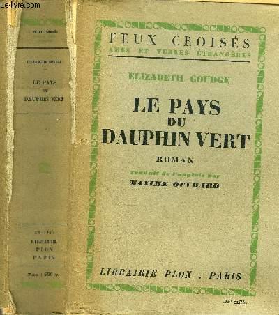 LE PAYS DU DAUPHIN VERT -COLLECTION FEUX CROISES