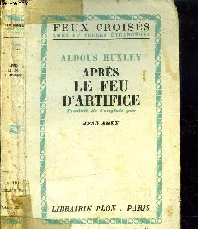 APRES LE FEU D'ARTIFICE - COLLECTION FEUX CROISES