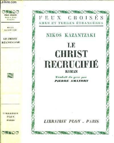 LE CHRIST RECRUCIFIE - COLLECTION FEUX CROISES