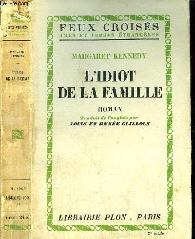 L'IDIOT DE LA FAMILLE- COLLECTION FEUX CROISES