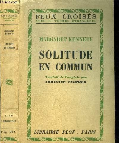 SOLITUDE EN COMMUN (TOGETHER AND APART)- COLLECTION FEUX CROISES