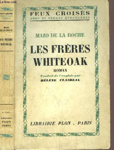 LES FRERES WHITKEOAK  - DE LA SERIE DE JALNA /  DE LA COLLECTION FEUX CROISES