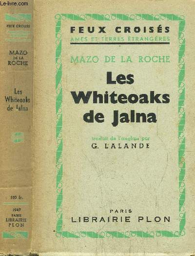 LES WHITEOAKS DE JALNA  - DE LA SERIE DE JALNA /  DE LA COLLECTION FEUX CROISES
