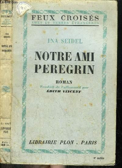 NOTRE AMI PEREGRIN- COLLECTION FEUX CROISES