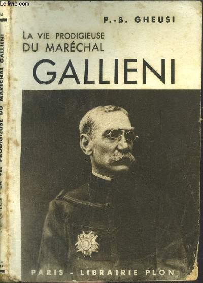 LA VIE PRODIGIEUSE DU MARECHAL GALLIENI