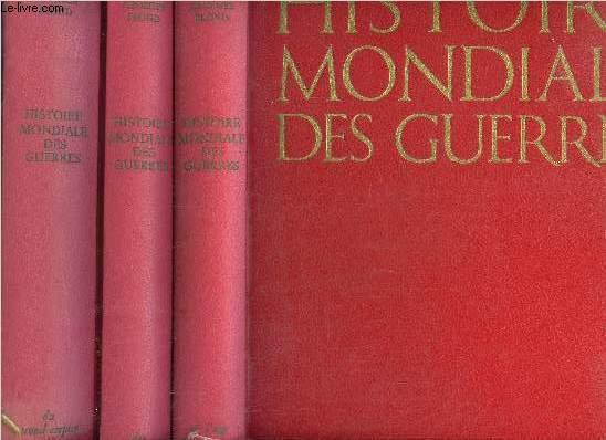 HISTOIRE MONDIALE DES GUERRES - 3 VOLUMES - TOMES I+II+III - DE L'AGE DES CAVERNES A LA CHUTE DE BYZANCE - DES GUERRES D'ITALIE A 1848 - DE SECOND EMPIRE A LA GUERRE TOTALE