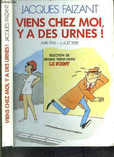 VIENS CHEZ MOI, Y A DES URNES ! - AVRIL 1986 - JUILLET 1988