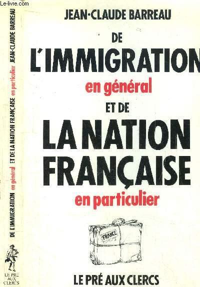 DE L'IMMIGRATION EN GENERAL ET DE LA NATION FRANCAISE EN PARTICULIER