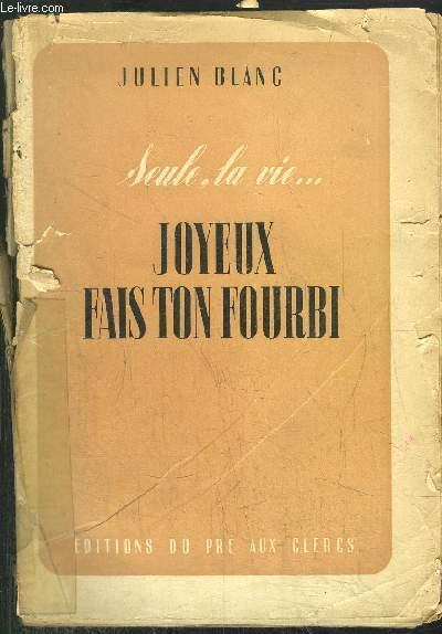 SEULE, LA VIE ... - TOME II - JOYEUX FAIX TON FOURBI...