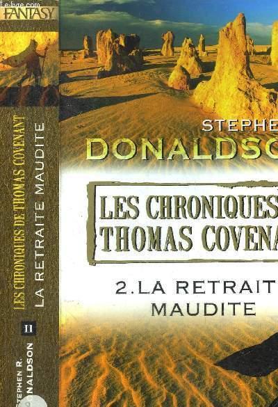LES CHRONIQUES DE THOMAS COVENANT - TOME II - LA RETRAITE MAUDITE