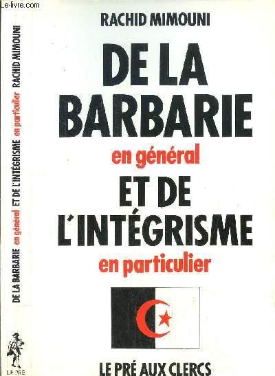 DE LA BARBARIE EN GENERAL ET DE L'INTEGRISME EN PARTICULIER